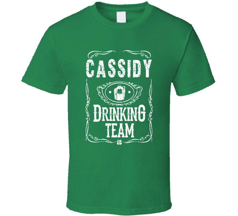 Cassidy Irish Drinking Team Whiskey Beer Custom Name St Patricks Day T Shirt