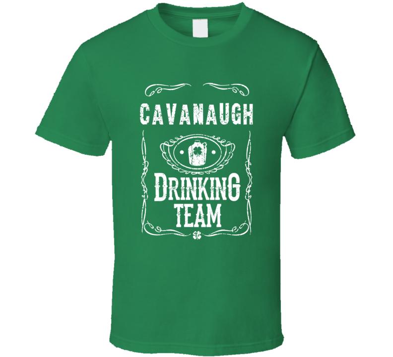 Cavanaugh Irish Drinking Team Whiskey Beer Custom Name St Patricks Day T Shirt