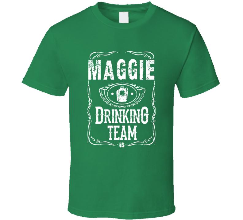 Maggie Irish Drinking Team Whiskey Beer Custom Name St Patricks Day T Shirt