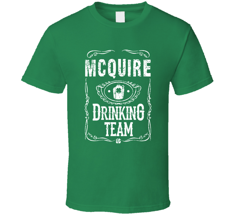 McQuire Irish Drinking Team Whiskey Beer Custom Name St Patricks Day T Shirt