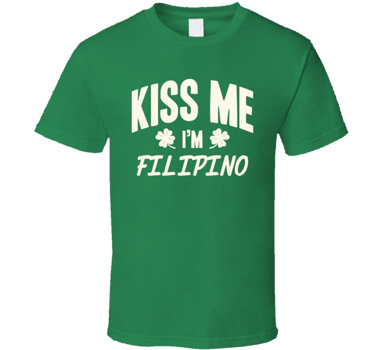 Kiss Me I'm Filipino Proud Patriotic Nationality T Shirt