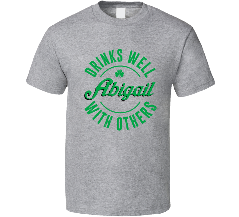 Abigail Drinks Well With Others Beer Funny St Patricks Day Pub Party T Shirt