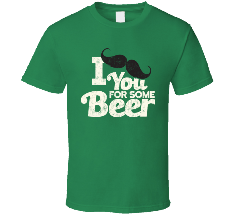 I Mustache You For Some Beer Funny St. Patrick's Day Worn Look T Shirt