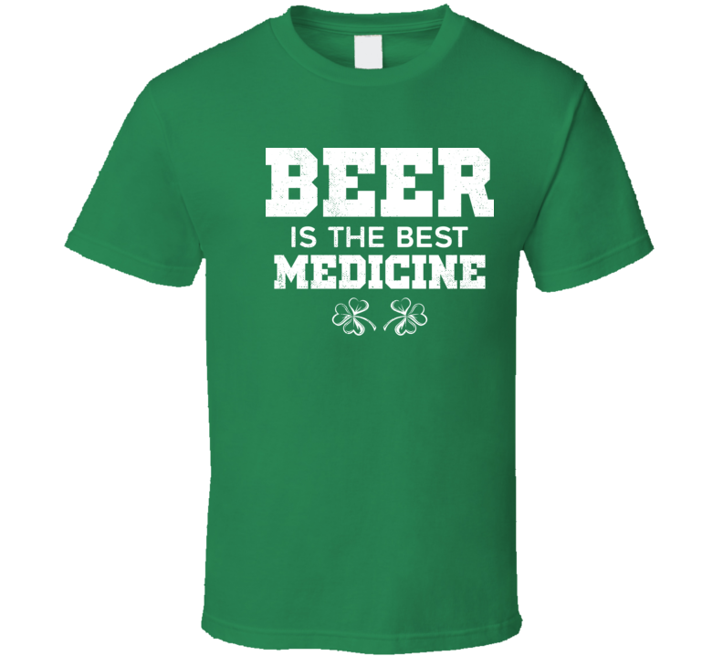 Beer Is The Best Medicine Funny St. Patrick's Day Worn Look T Shirt