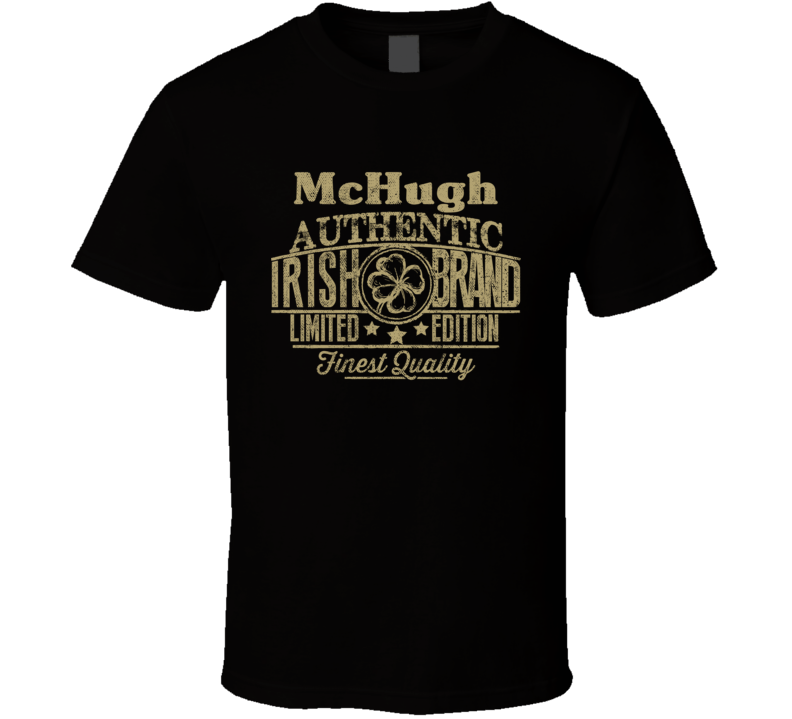 McHugh Authentic Irish Brand Custom Name Logo St Patricks Day Party T Shirt