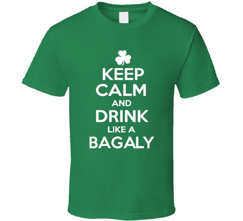 Keep Calm and Drink Like an Bagaly Irish Parody T Shirt