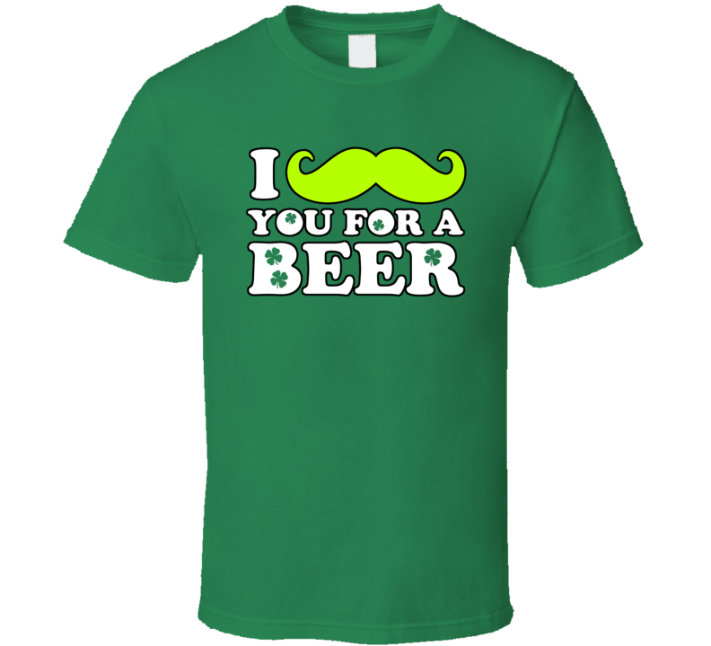 I Mustache You For A Beer Offensive Controversy Irish St Patricks Day T Shirt