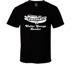 Think My Soulmate Is Walter Savage Landor Best Poet Worn Look T Shirt