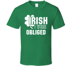I Wish Irish I Were Obliged Funny St. Patrick's Day Clover T Shirt