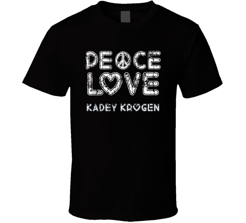 Peace Love Kadey Krogen Cool Boat Lover Fun Worn Look Summer T Shirt