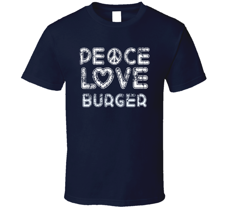 Peace Love Burger Cool Boat Lover Fun Worn Look Summer T Shirt