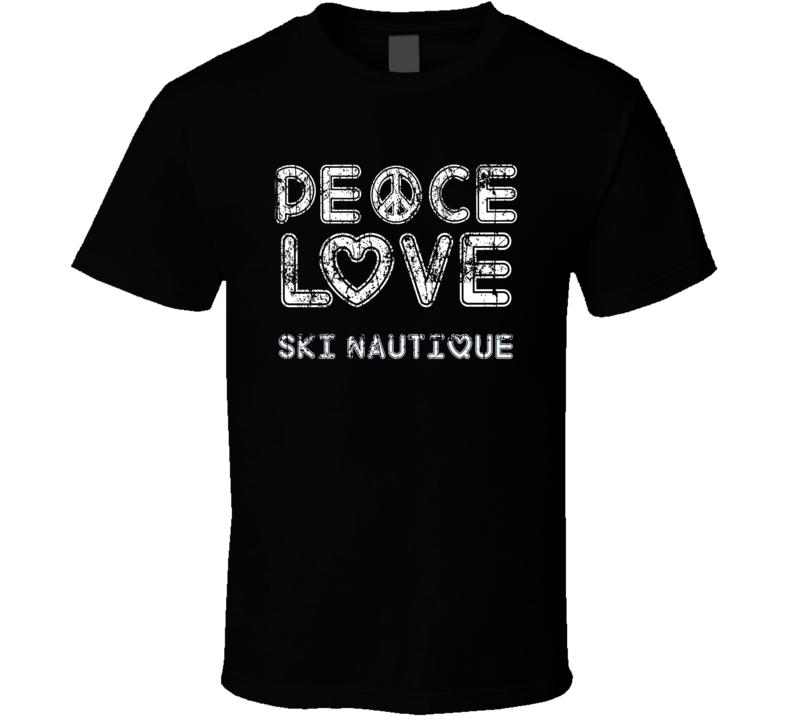Peace Love Ski Nautique Cool Boat Lover Fun Worn Look Summer T Shirt