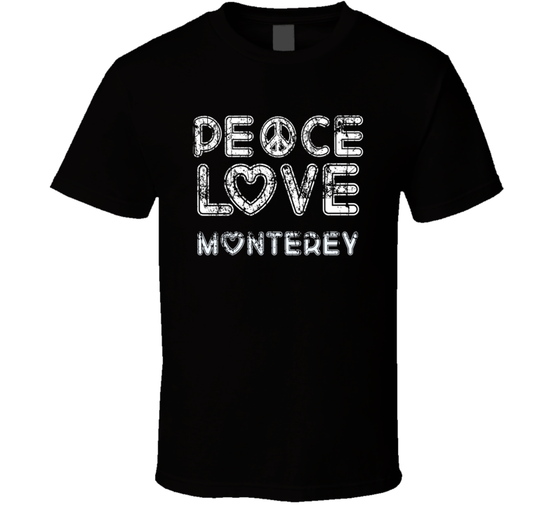 Peace Love Monterey Cool Boat Lover Fun Worn Look Summer T Shirt