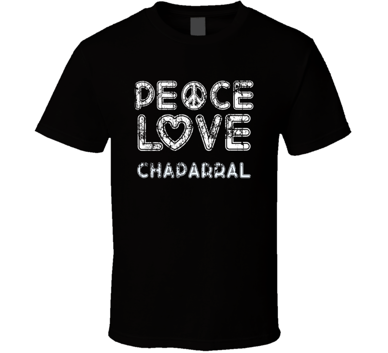 Peace Love Chaparral Cool Boat Lover Fun Worn Look Summer T Shirt