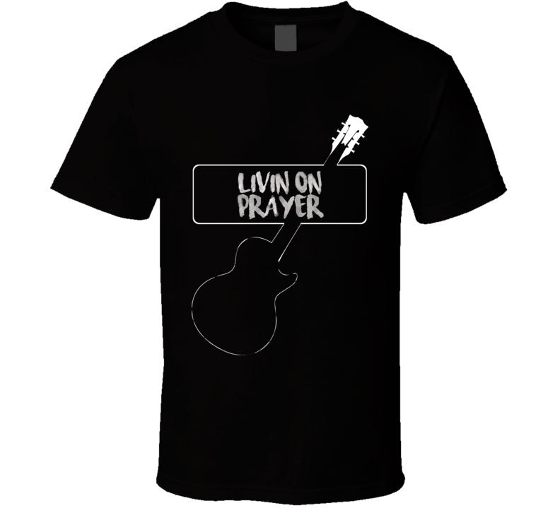 Livin on Prayer Cool Bon Jovi Top 80s Hair Metal Band Lyrics T Shirt
