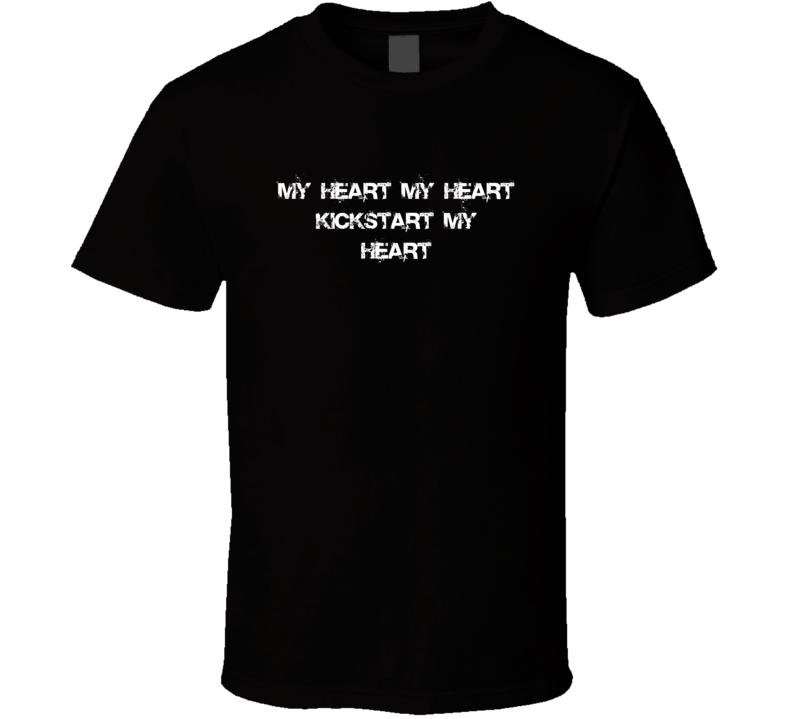 Kickstart my Heart Motley Crue Top 80s Hair Metal Band Lyrics T Shirt