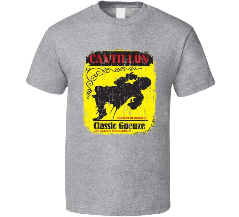 Cantillon Geuze Belgian Beer Ale Lover Cool Worn Look T Shirt