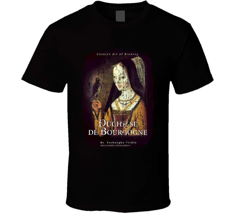 Duchesse de Bourgogne Belgian Beer Ale Lover Cool Worn Look T Shirt