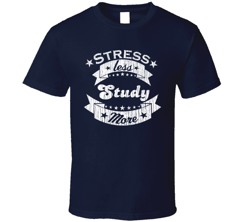 Study More Stress Less Funny Worn Look Astronomy T Shirt