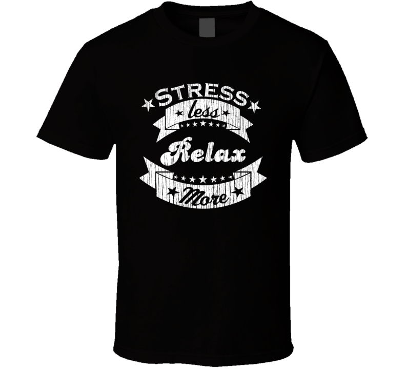 Relax More Stress Less Funny Worn Look Beach/Sun Tanning T Shirt