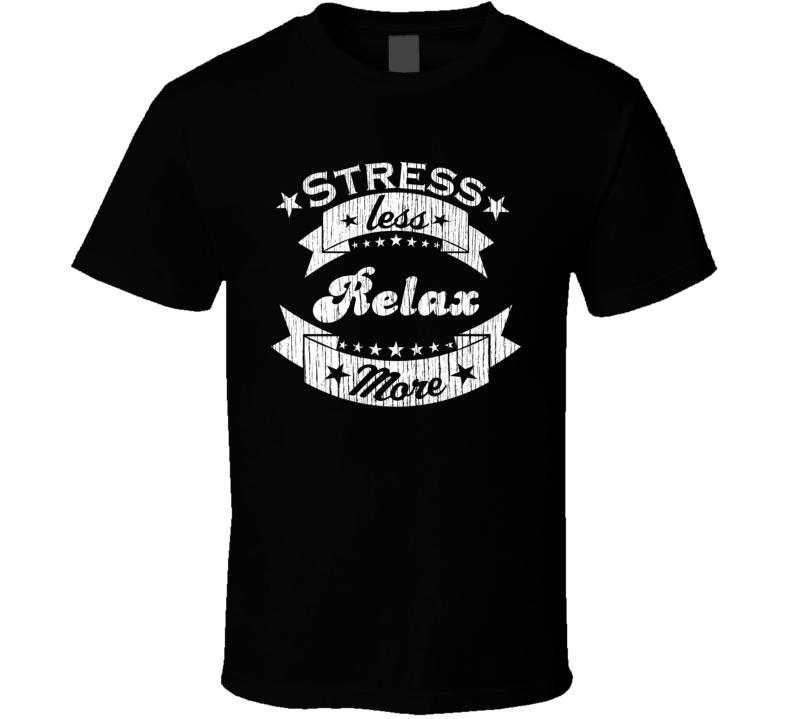 Relax More Stress Less Funny Worn Look Beach/Sun Tanning T Shirt