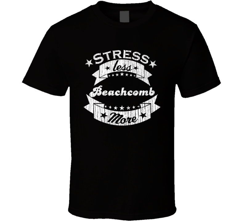Beachcomb More Stress Less Funny Worn Look Beachcombing T Shirt