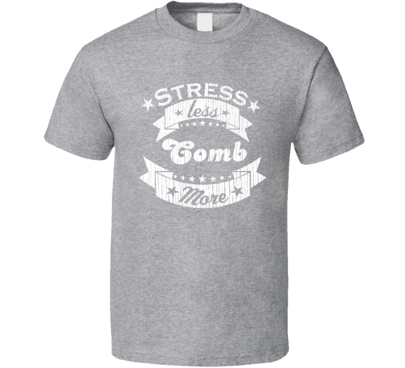 Comb More Stress Less Funny Worn Look Beachcombing T Shirt