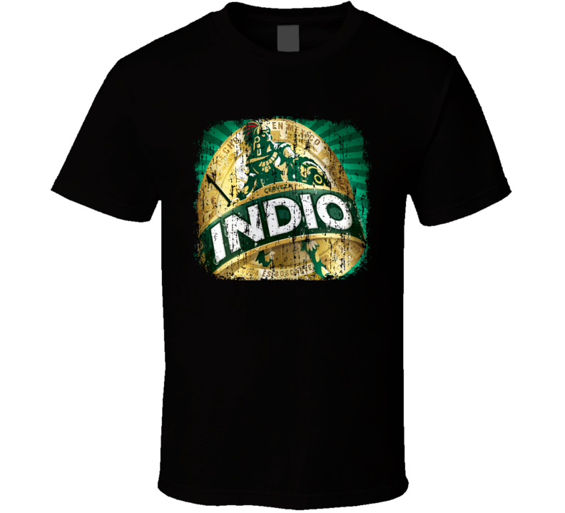 Indio Mexican Latin American Cool Beer Drink Worn Look T Shirt