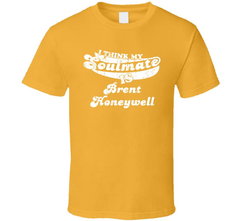 Think Soulmate Is Brent Honeywell Tampa Bay Rays Baseball Fan T Shirt