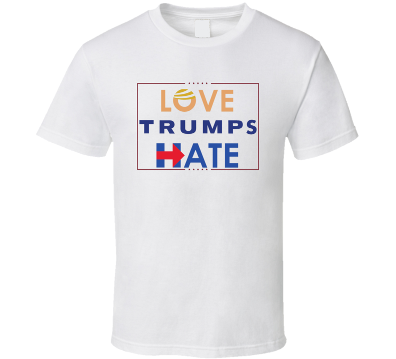 Love Trumps Hate DNC Presidential Election T Shirt