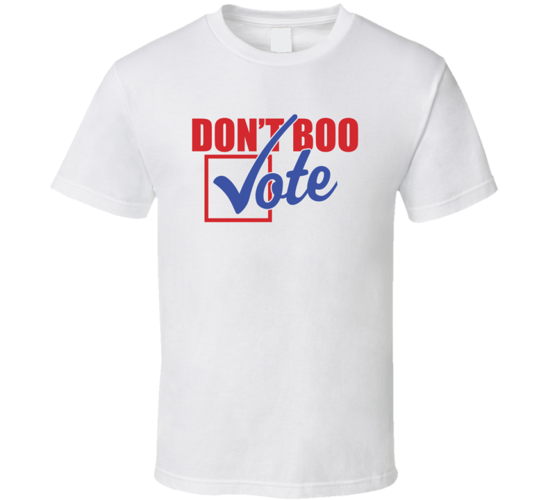 Don't Boo Vote Obama Democrat Speech T Shirt