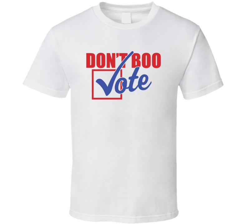 Don't Boo Vote Obama Democrat Speech T Shirt