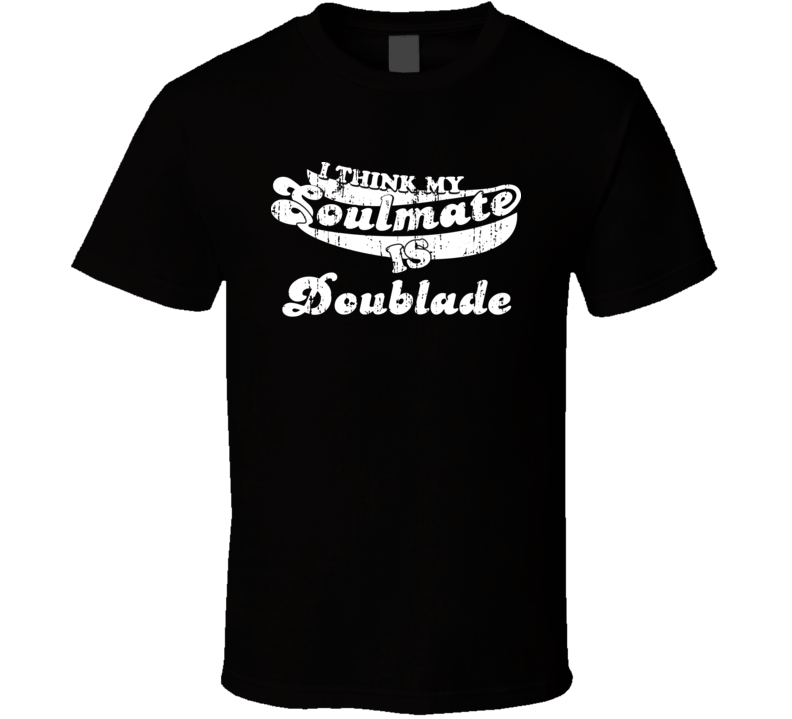 I Think My Soulmate Is Doublade Best Pokemon Worn Look T Shirt