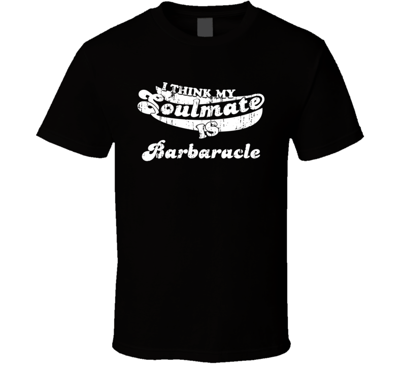 I Think My Soulmate Is Barbaracle Best Pokemon Worn Look T Shirt