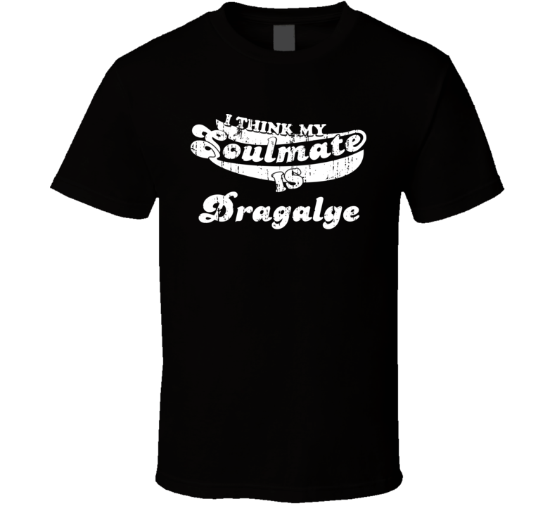 I Think My Soulmate Is Dragalge Best Pokemon Worn Look T Shirt