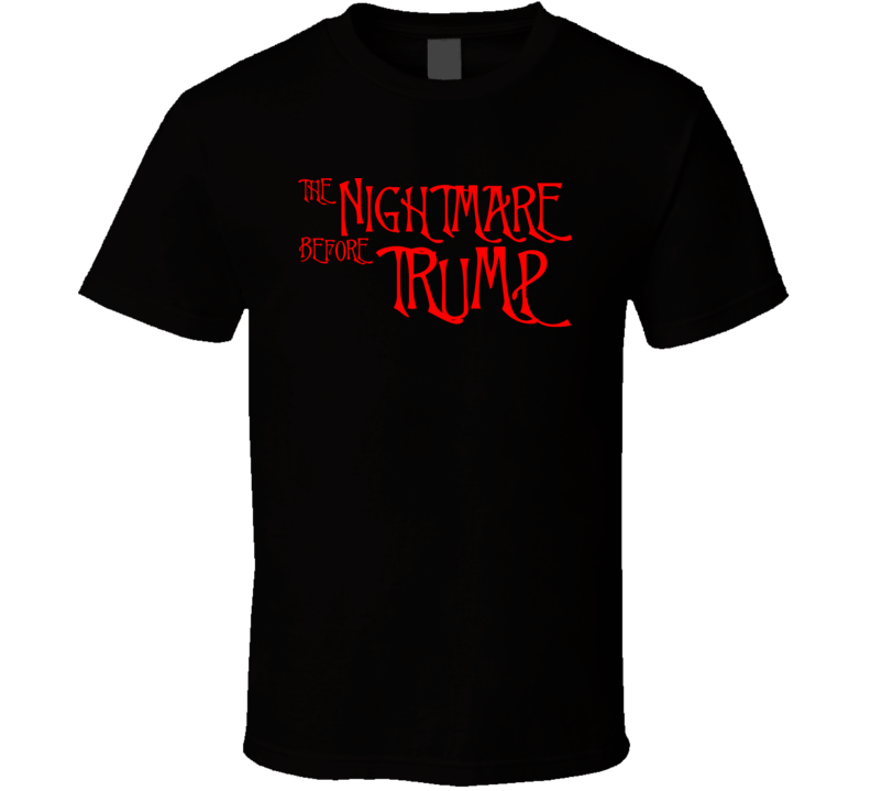 The Nightmare Before Trump Funny Nightmare Before Christmas T Shirt