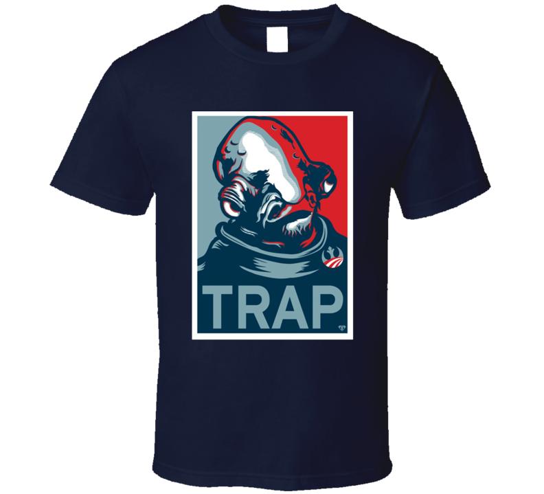 Trap Funny Admiral Ackbar Hope Poster Parody T Shirt