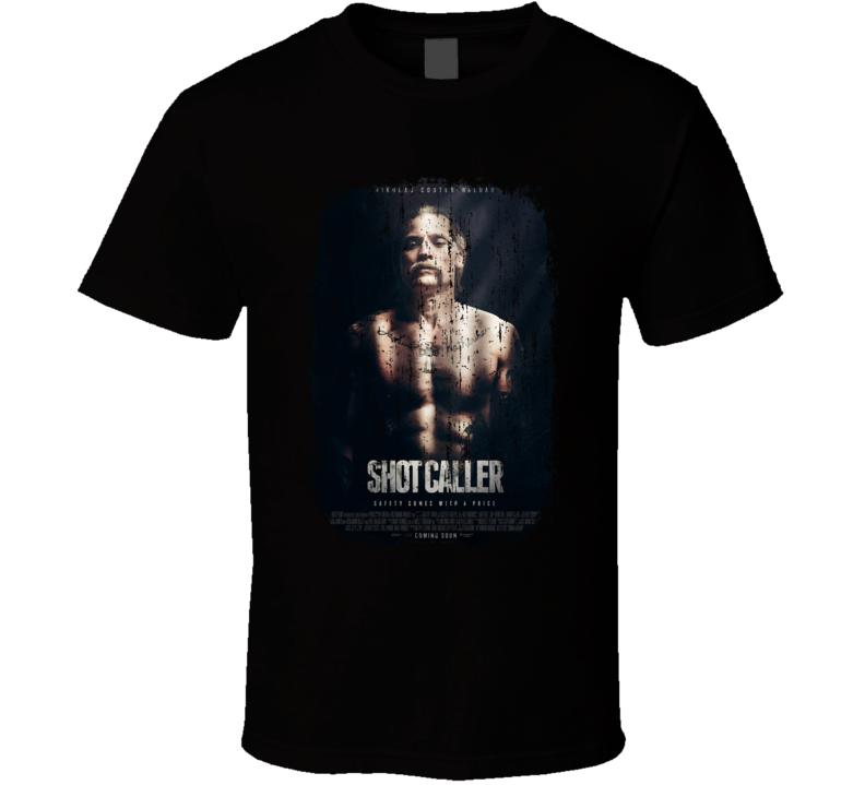Shot Caller Movie Poster Cool Worn Look T Shirt