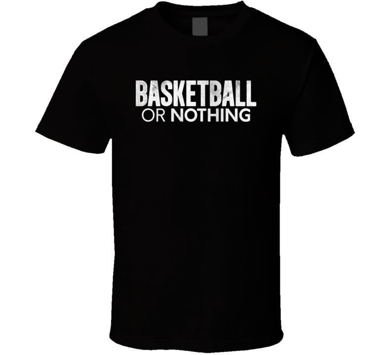 Basketball Or Nothing 2019 Netlfix Tv Show Fan T Shirt