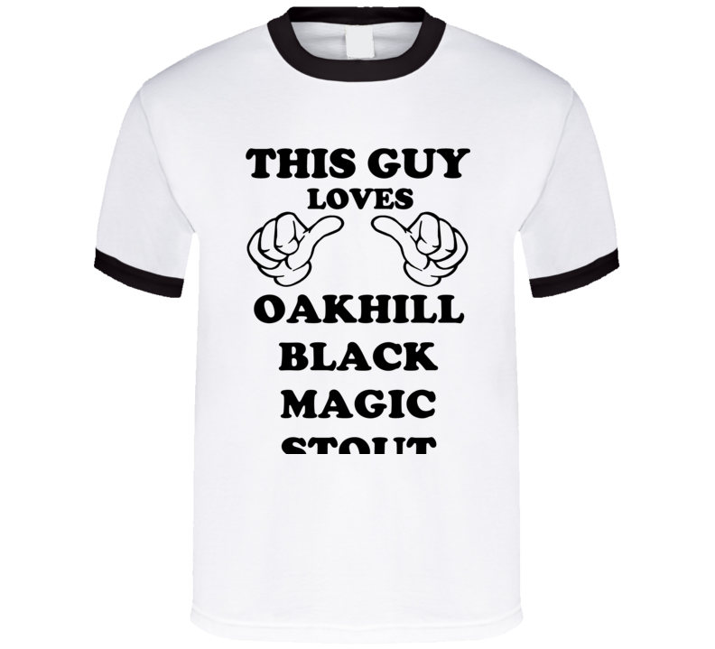 Oakhill Black Magic Stout Beer Funny T Shirt