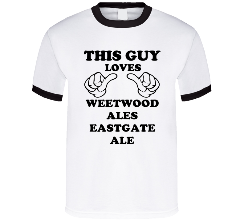 Weetwood Ales Eastgate Ale Beer Funny T Shirt