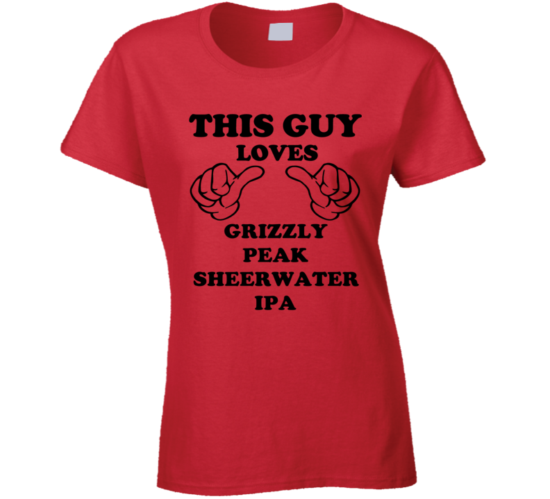 Grizzly Peak Sheerwater Ipa Beer Funny T Shirt
