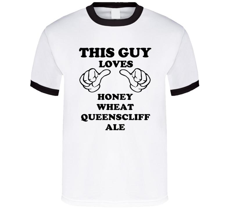 Honey Wheat Queenscliff Ale Beer Funny T Shirt