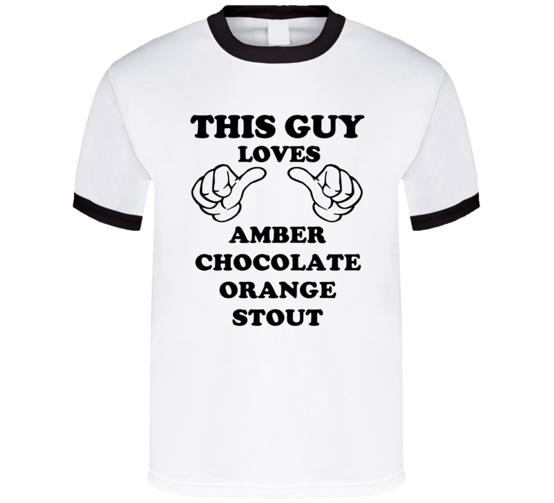 Amber Chocolate Orange Stout Beer Funny T Shirt