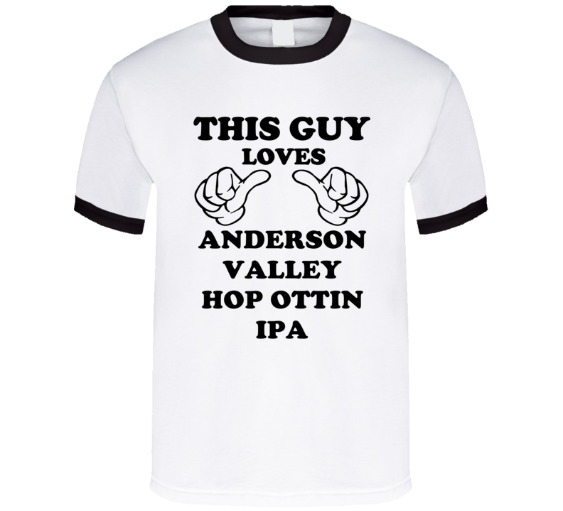 Anderson Valley Hop Ottin Ipa Beer Funny T Shirt