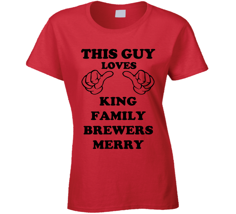 King Family Brewers Merry Ale Beer Funny T Shirt