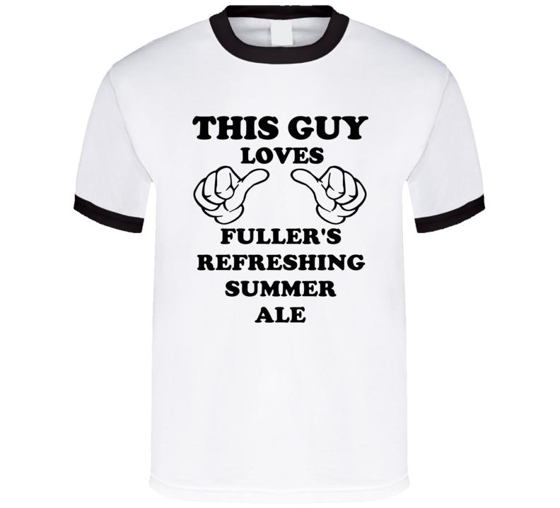 Fuller'S Refreshing Summer Ale Beer Funny T Shirt