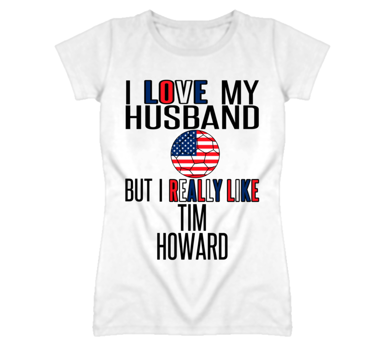Really Like Tim Howard United States World Cup T Shirt