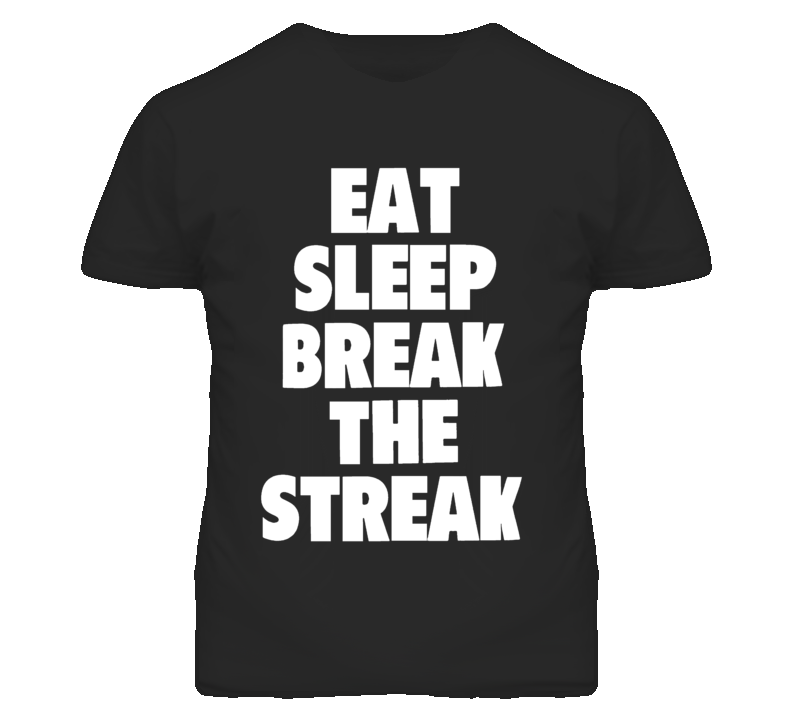 Eat Sleep Break The Streak Brock Lesnar Wrestling T Shirt