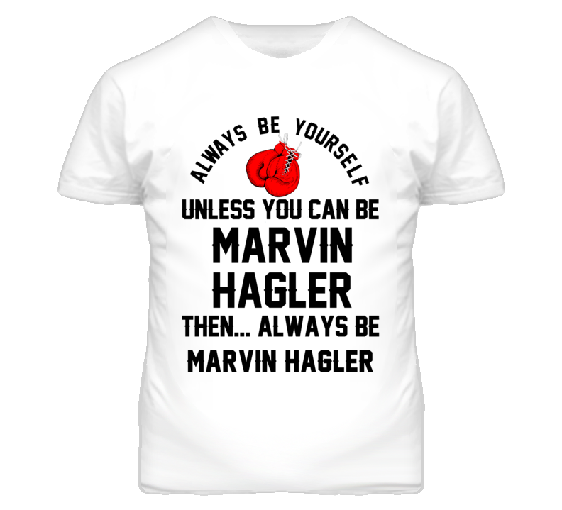 Marvin Hagler Be Yourself Boxing Fighter Fan T Shirt